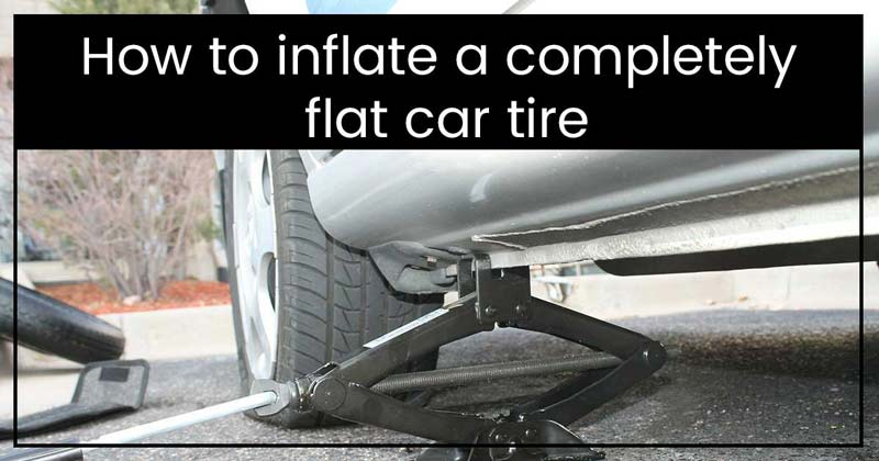 How to inflate a completely flat car tire